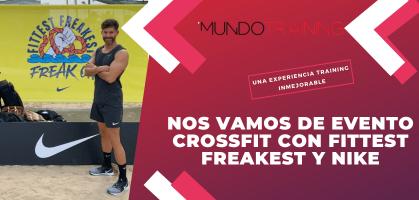 Nos vamos de evento crossfit con Fittest Freakest y Nike